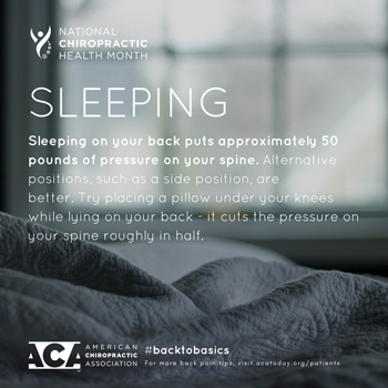 Johnson Chiropractic recommends putting a pillow under your knees when sleeping on your back.
